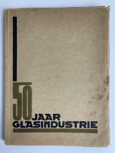 Jubilee edition, 50 years (Dutch) glass industry - Andries Dirk (A.D.) Copier